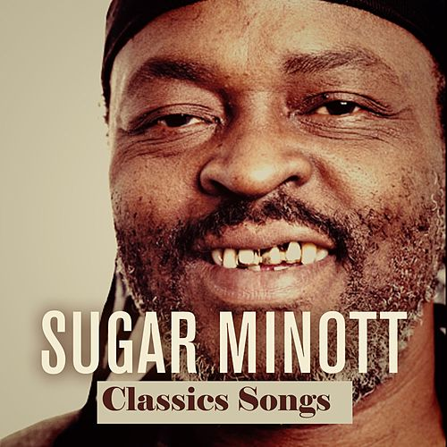 Sugar Minott Classics Songs by Sugar Minott