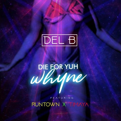Die For Yuh Whyne van Del'b