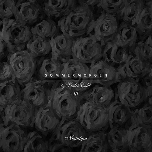 Sommermorgen, Pt. III: Nostalgia de Violet Cold