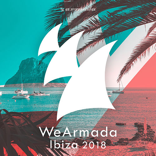 WeArmada Ibiza 2018 - Armada Music by Various Artists