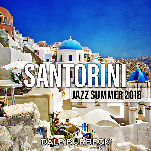 Santorini Jazz Summer 2018 by Dale Burbeck