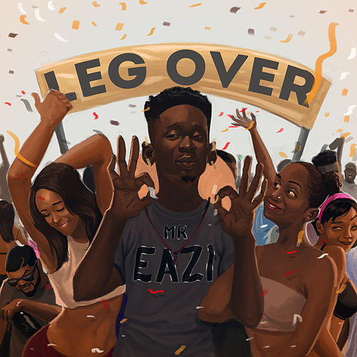 Leg Over by Mr Eazi