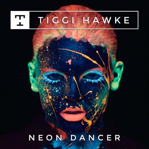 Neon Dancer by Tiggi Hawke