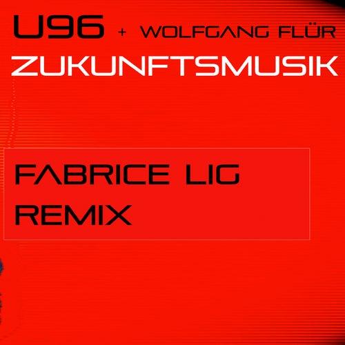 Zukunftsmusik (Fabrice Lig Remix) von U96