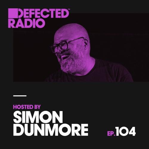 Defected Radio Episode 104 (hosted by Simon Dunmore) de Defected Radio