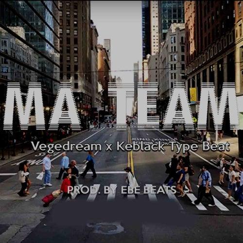 Ma team Vegedream x Keblack type beat de Ebe Beats