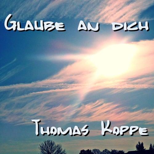 Glaube an dich von Thomas Koppe