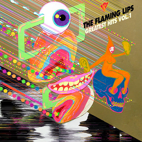 Greatest Hits, Vol. 1 by The Flaming Lips