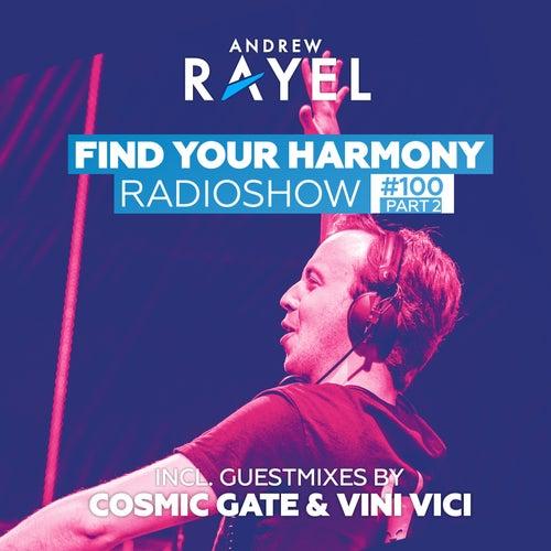 Find Your Harmony Radioshow #100 (Part 2) (Including Guest Mixes: Cosmic Gate & Vini Vici) de Various Artists