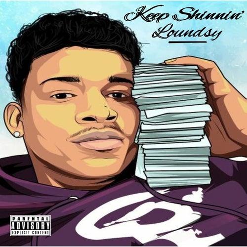 Keep Shinin de Lound$y