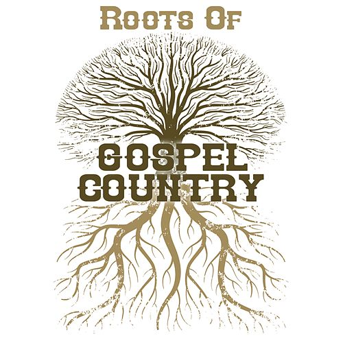 Roots of Gospel Country de Various Artists