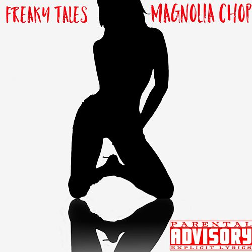 Freaky Tales von Magnolia Chop