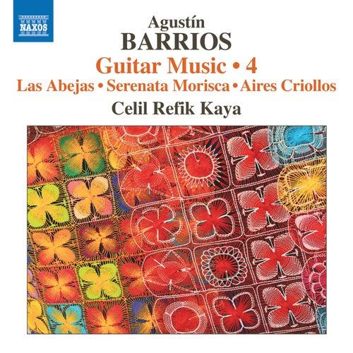Barrios Mangoré: Guitar Music, Vol. 4 by Celil Refik Kaya