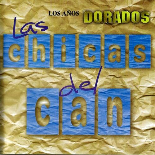 Los Anos Dorados de Las Chicas Del Can