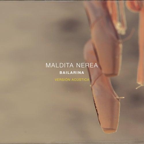 Bailarina (Versión Acústica) de Maldita Nerea