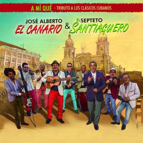 A Mi Que: Tributo a los Clasicos Cubanos de Jose Alberto ''El canario''