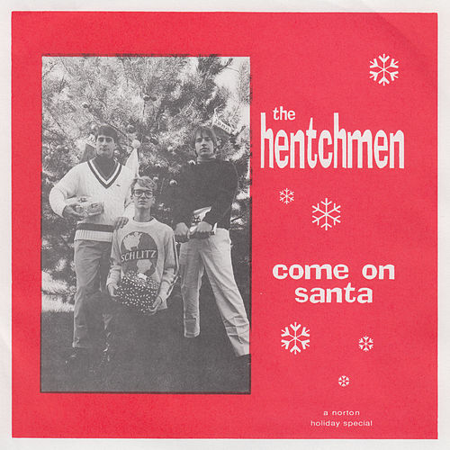 Come on Santa / Merry Christmas Baby von The Hentchmen