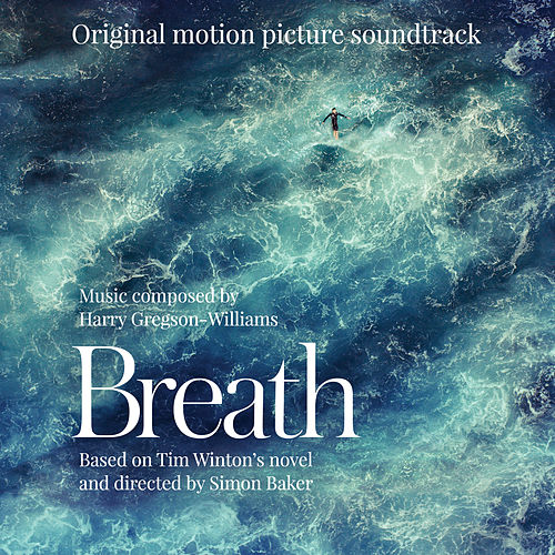 Breath (Original Motion Picture Soundtrack) by Harry Gregson-Williams