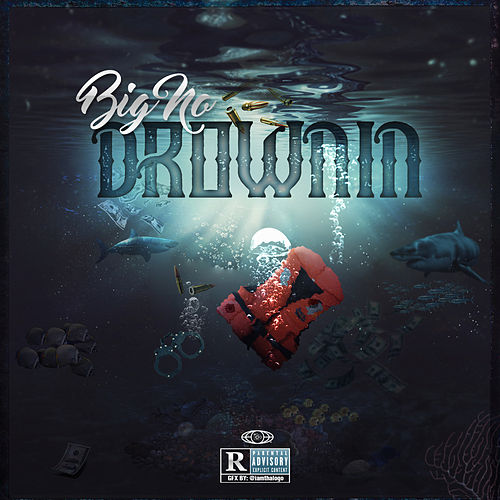Drownin by Big No