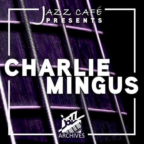 Jazz Café Presents (Charlie Mingus) by Charlie Mingus