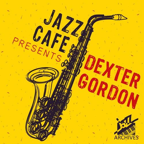 Jazz Café Presents (Dexter Gordon) by Dexter Gordon