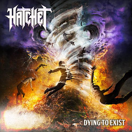 Dying to Exist by Hatchet