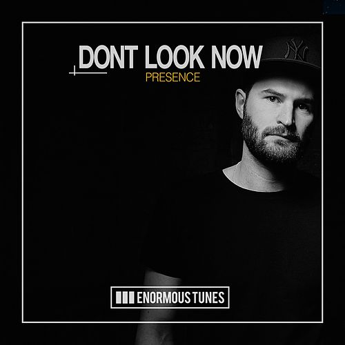 Presence von Dont Look Now