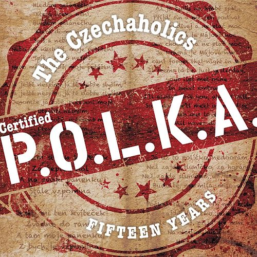 Certified P.O.L.K.A: Fifteen Years von The Czechaholics