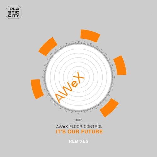 It's Our Future - Remixes von AWeX