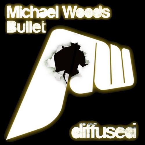 Bullet de Michael Woods