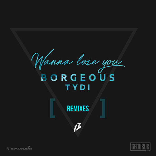 Wanna Lose You (Remixes) de Borgeous