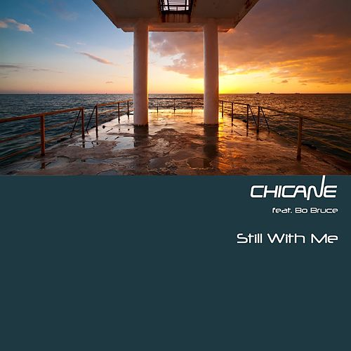 Still With Me von Chicane