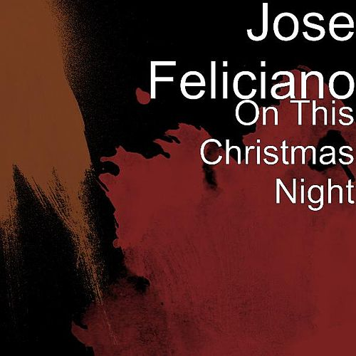 On This Christmas Night de Jose Feliciano