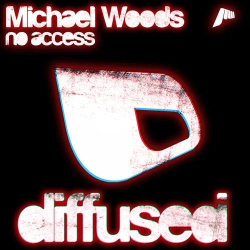 No Access de Michael Woods