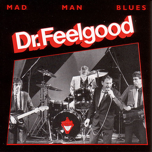 Mad Man Blues de Dr. Feelgood