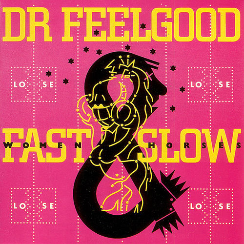 Fast Women Slow Horses by Dr. Feelgood