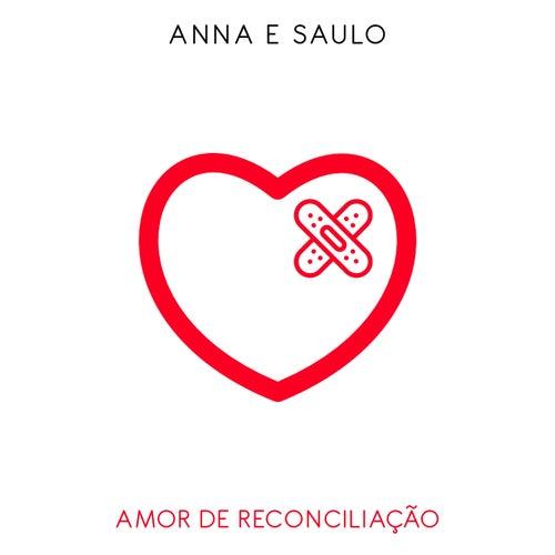 Amor de Reconciliação von Anna e Saulo