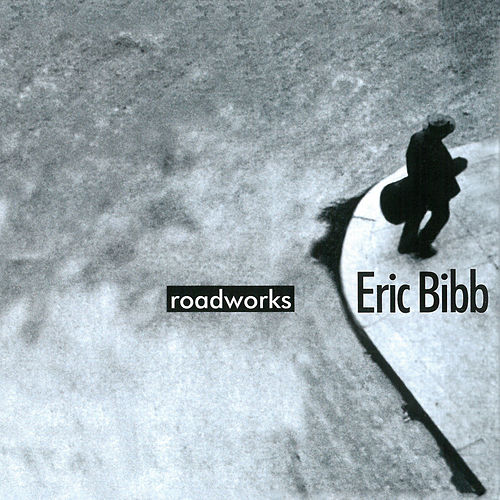 Roadworks by Eric Bibb