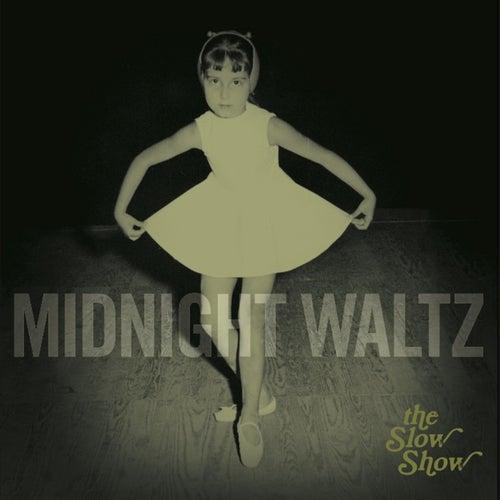 Midnight Waltz von The Slow Show