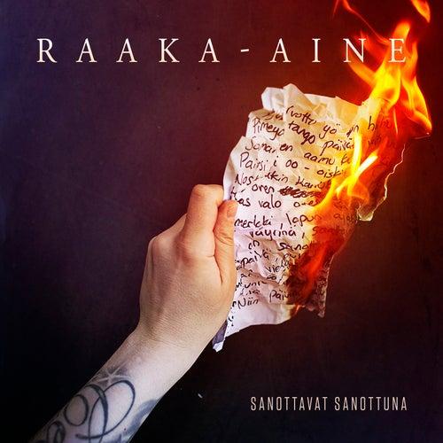 Sanottavat Sanottuna by Raaka-Aine