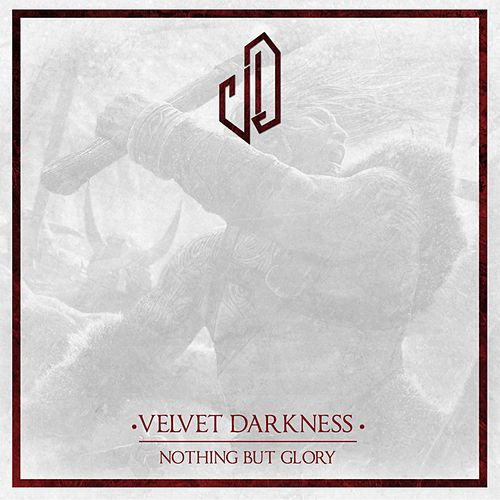 Nothing but Glory by Velvet Darkness
