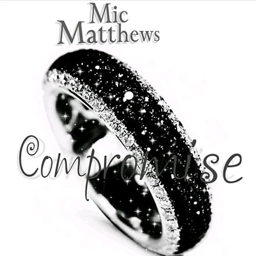 Compromise by Mic Matthews