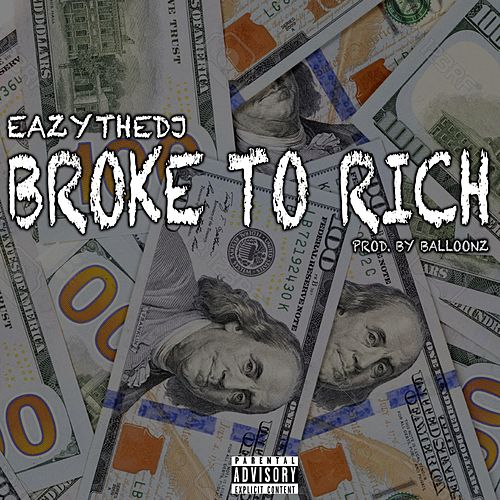 Broke to Rich by EazyTheDJ