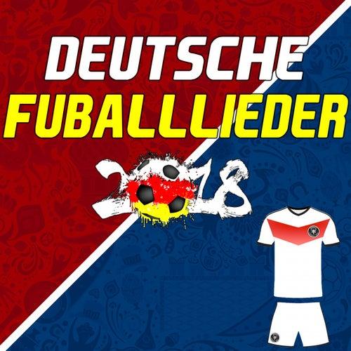 Deutsche Fußball Lieder (Fussball Lieder) 2018 [German Football Songs 2018] von Various Artists