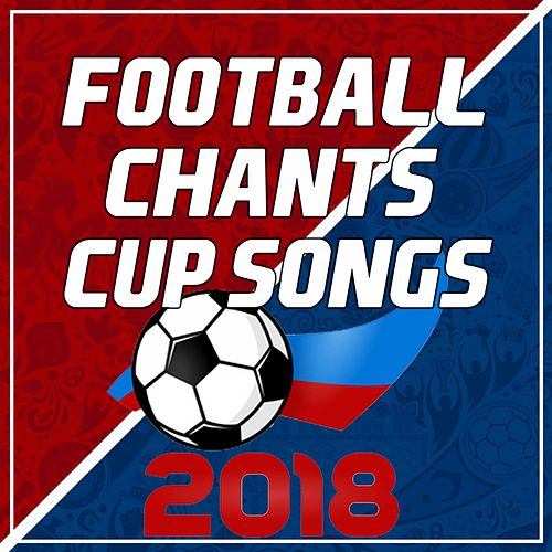 Football Chants & Cup Songs 2018 von Various Artists