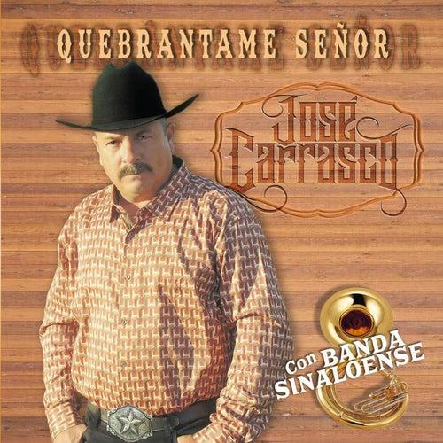Quebrantame Señor de Jose Carrasco