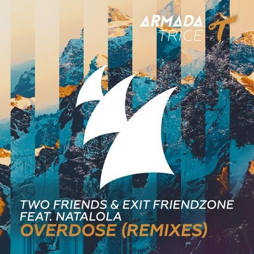 Overdose (Remixes) von Two Friends