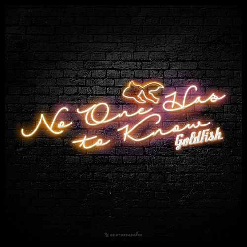 No One Has To Know by Goldfish