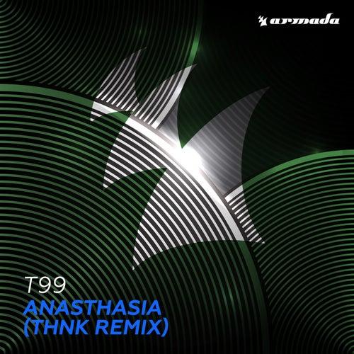 Anasthasia (THNK Remix) von T99