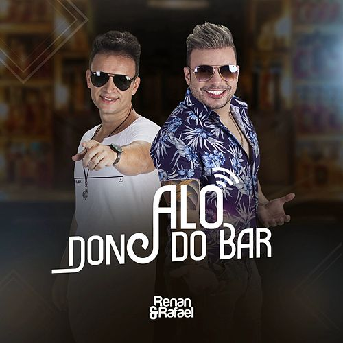 Alô Dono do Bar (Ao Vivo) von Renan e Rafael